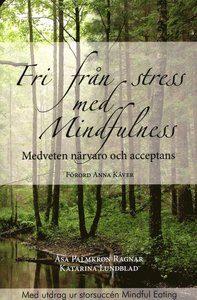 Fri från stress med mindfulness